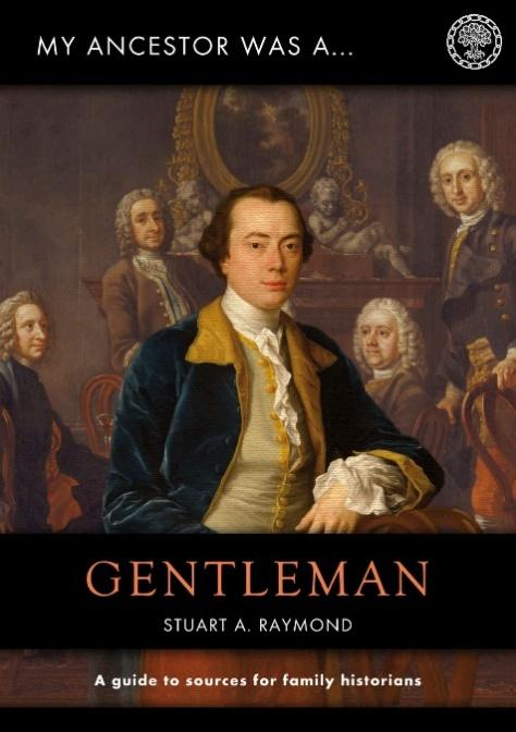 English Gentry by popular US professional genealogists, Price Genealogy: image of the front cover of the book 'My Ancestor was a Gentleman' by Stuart A. Raymond.